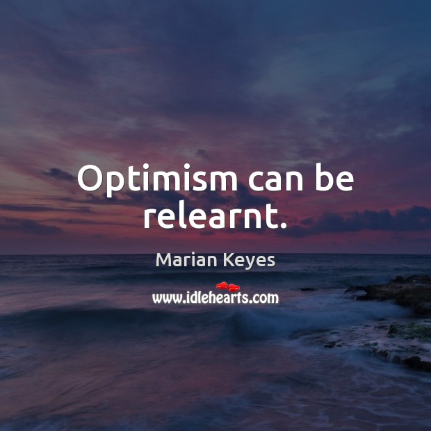 Optimism can be relearnt. Image