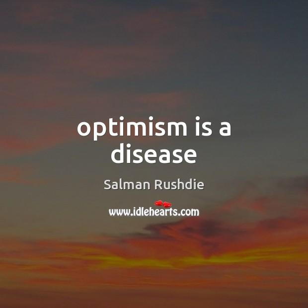 Optimism is a disease Image