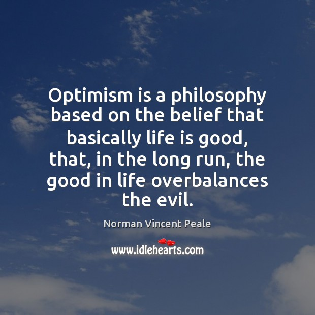 Optimism is a philosophy based on the belief that basically life is Image