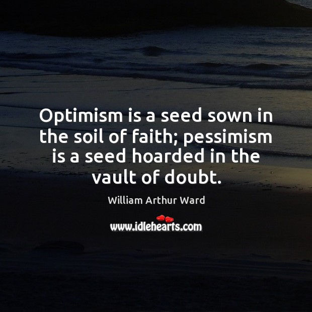Image, Optimism is a seed sown in the soil of faith; pessimism is