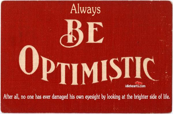 Always be optimistic Image