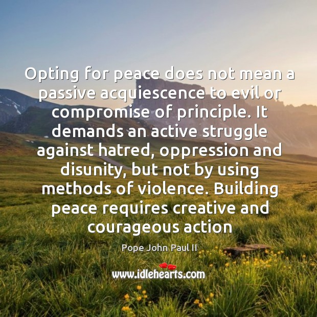 Opting for peace does not mean a passive acquiescence to evil or Image