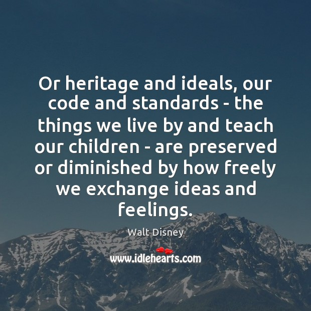 Image, Or heritage and ideals, our code and standards – the things we