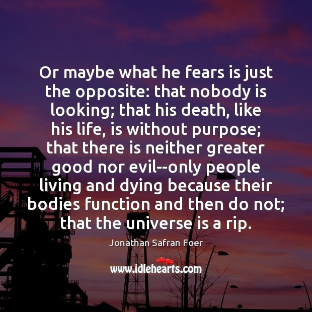 Or maybe what he fears is just the opposite: that nobody is Image
