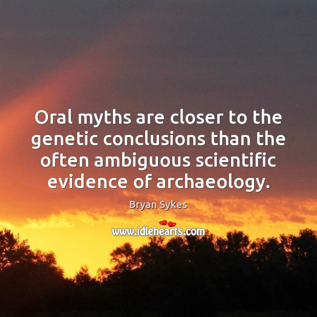 Image, Oral myths are closer to the genetic conclusions than the often ambiguous