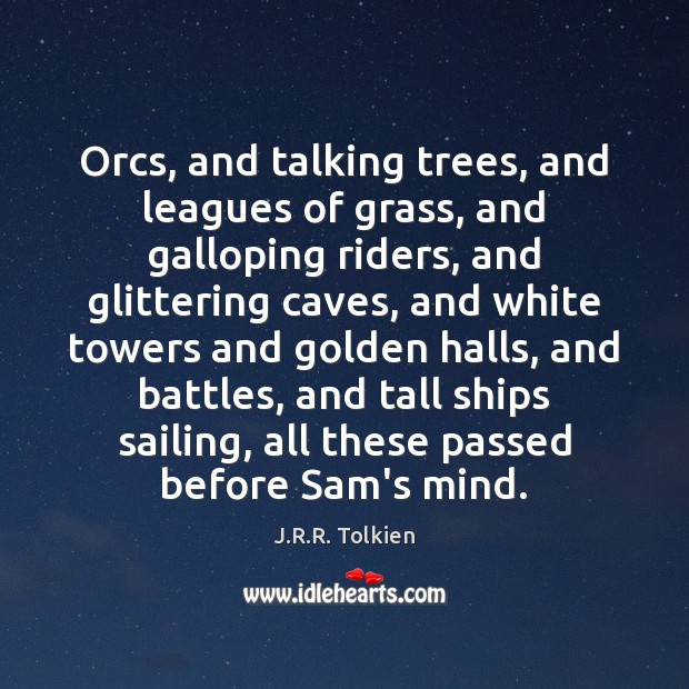 Orcs, and talking trees, and leagues of grass, and galloping riders, and Image
