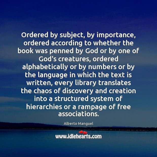 Ordered by subject, by importance, ordered according to whether the book was Image