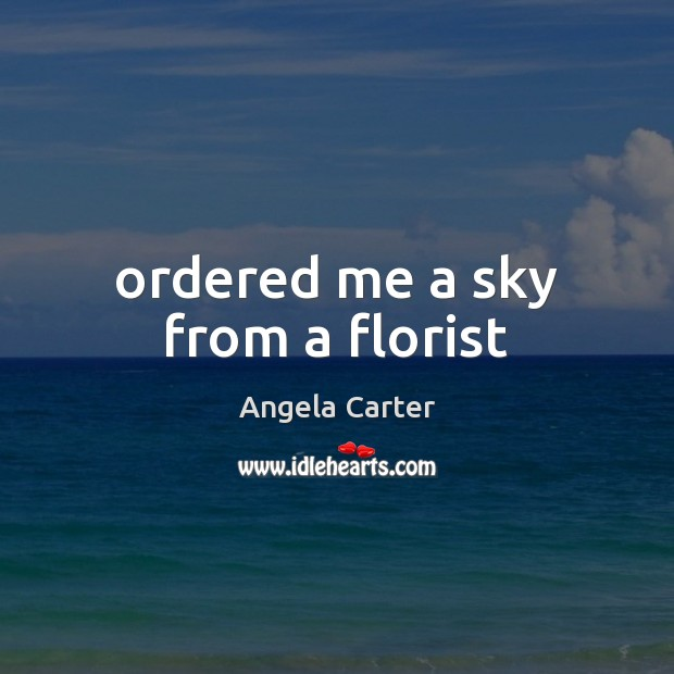 Image, Ordered me a sky from a florist