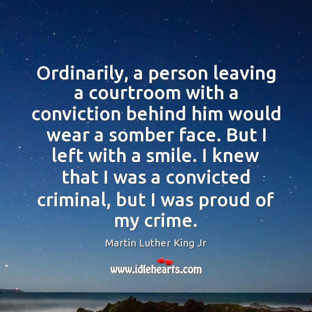 Ordinarily, a person leaving a courtroom with a conviction behind him would Image