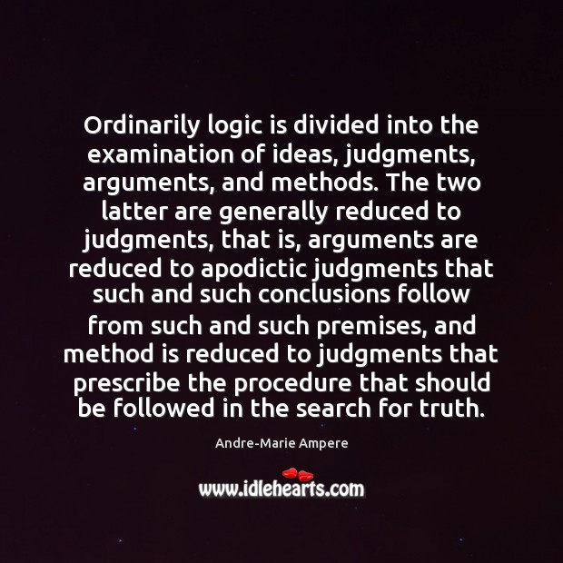 Image, Ordinarily logic is divided into the examination of ideas, judgments, arguments, and