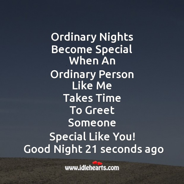 Image, Ordinary nights become special