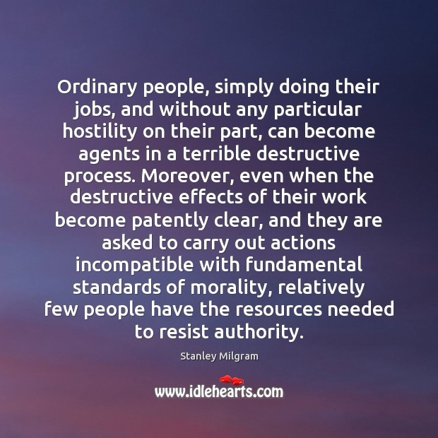 Ordinary people, simply doing their jobs, and without any particular hostility on Image