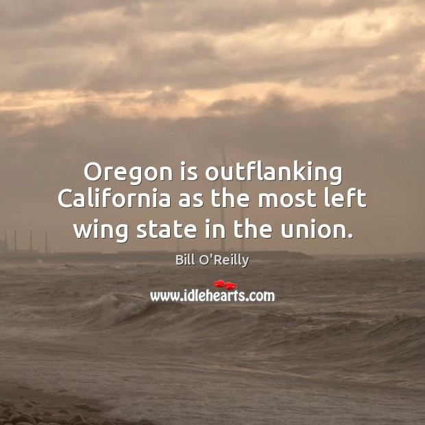 Image, Oregon is outflanking California as the most left wing state in the union.