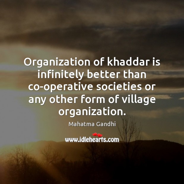 Image, Organization of khaddar is infinitely better than co-operative societies or any other