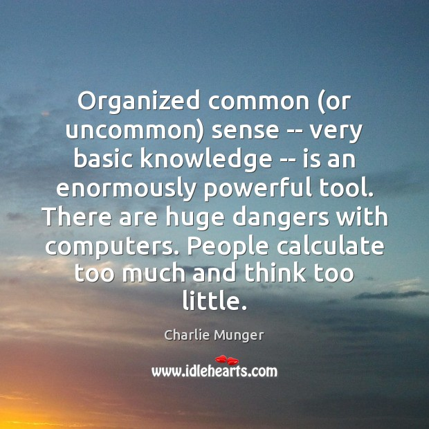 Organized common (or uncommon) sense — very basic knowledge — is an Image