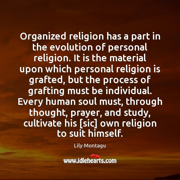 Organized religion has a part in the evolution of personal religion. It Religion Quotes Image