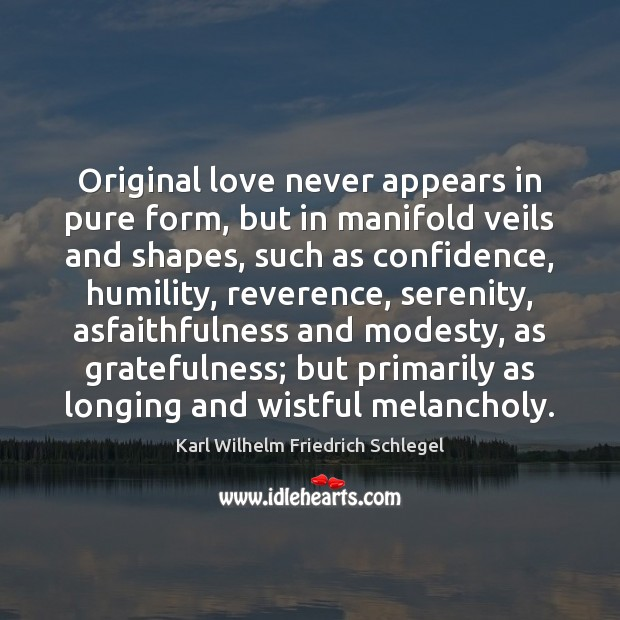 Original love never appears in pure form, but in manifold veils and Image