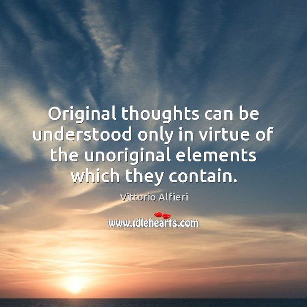 Image, Original thoughts can be understood only in virtue of the unoriginal elements