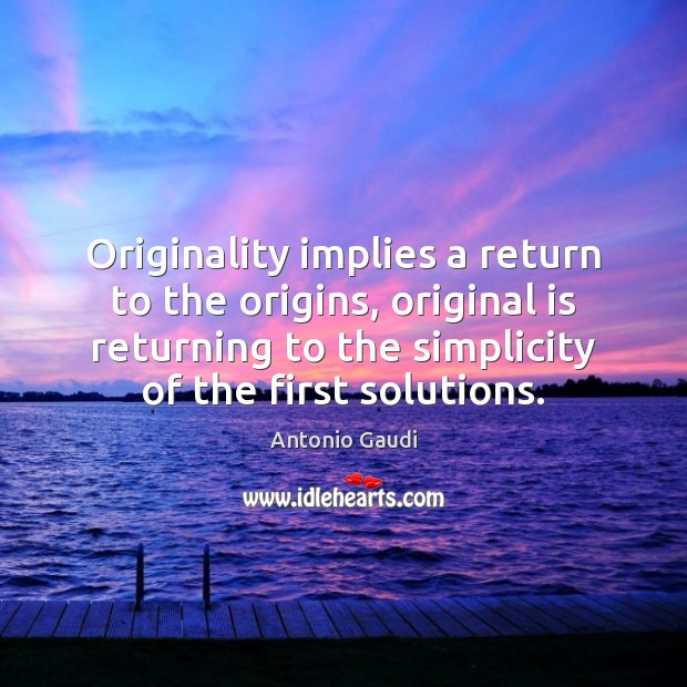 Image, Originality implies a return to the origins, original is returning to the