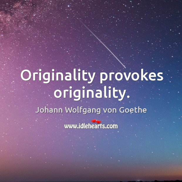 Image, Originality provokes originality.