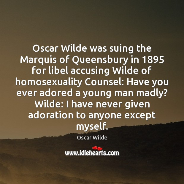 Image, Oscar Wilde was suing the Marquis of Queensbury in 1895 for libel accusing