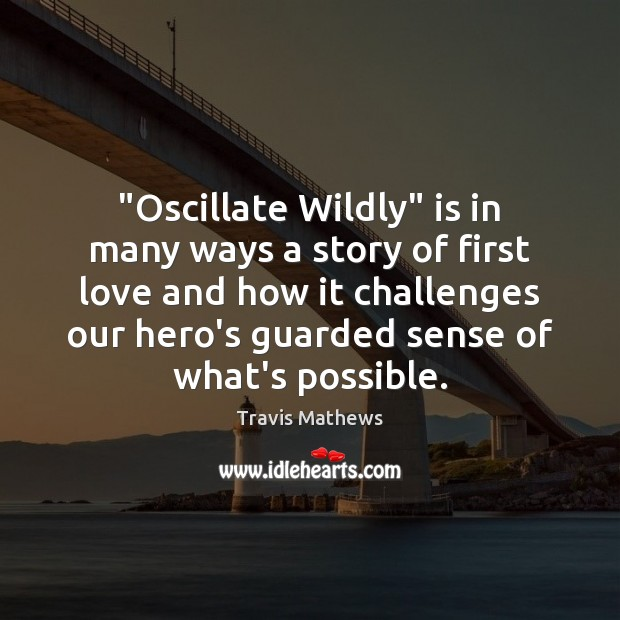 """""""Oscillate Wildly"""" is in many ways a story of first love and Image"""