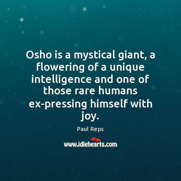 Osho is a mystical giant, a flowering of a unique intelligence and Image