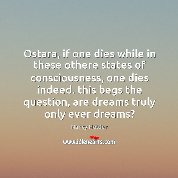 Ostara, if one dies while in these othere states of consciousness, one Image
