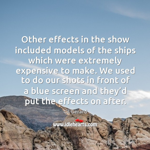 Other effects in the show included models of the ships which were extremely expensive to make. Image