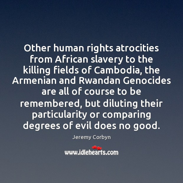 Other human rights atrocities from African slavery to the killing fields of Image