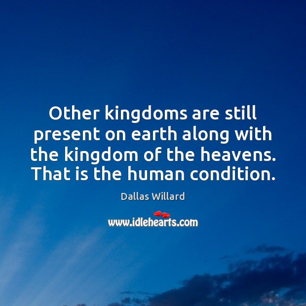 Other kingdoms are still present on earth along with the kingdom of Image