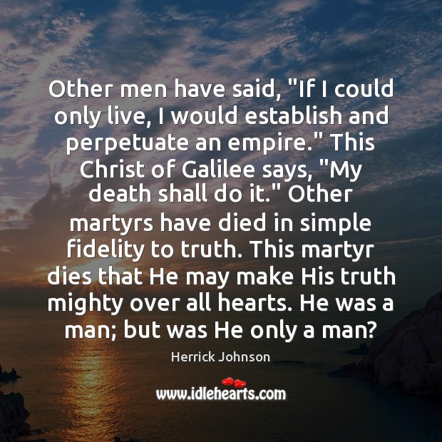 """Other men have said, """"If I could only live, I would establish Image"""
