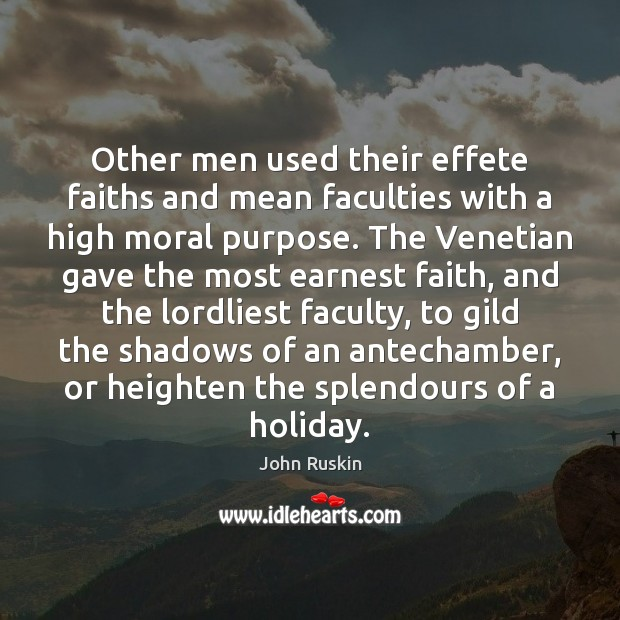 Image, Other men used their effete faiths and mean faculties with a high