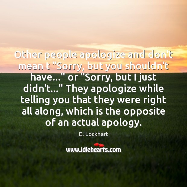 """Other people apologize and don't mean t """"Sorry, but you shouldn't have…"""" Image"""