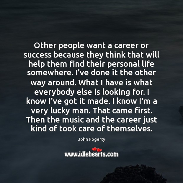 Image, Other people want a career or success because they think that will