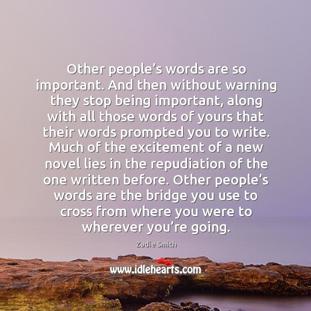 Other people's words are so important. And then without warning they Image
