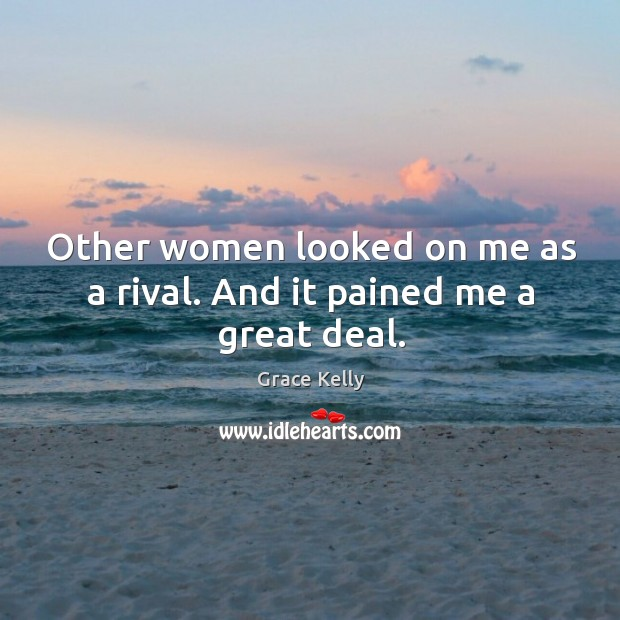 Image, Other women looked on me as a rival. And it pained me a great deal.