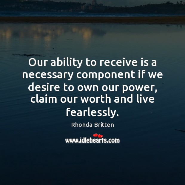 Image, Our ability to receive is a necessary component if we desire to