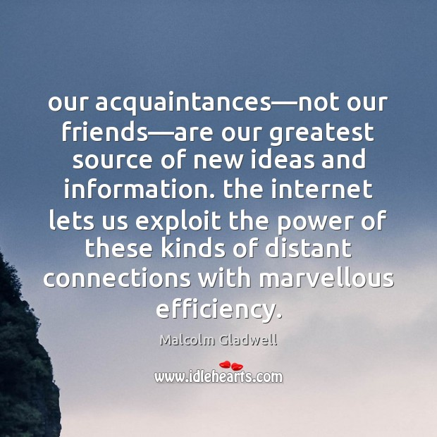 Our acquaintances—not our friends—are our greatest source of new ideas Image