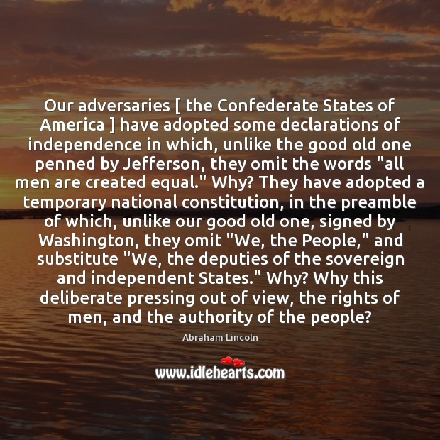 Image, Our adversaries [ the Confederate States of America ] have adopted some declarations of