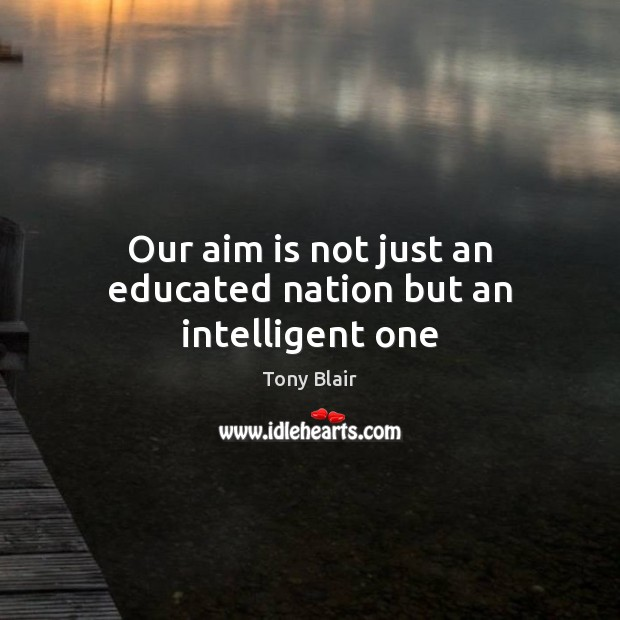 Image, Our aim is not just an educated nation but an intelligent one
