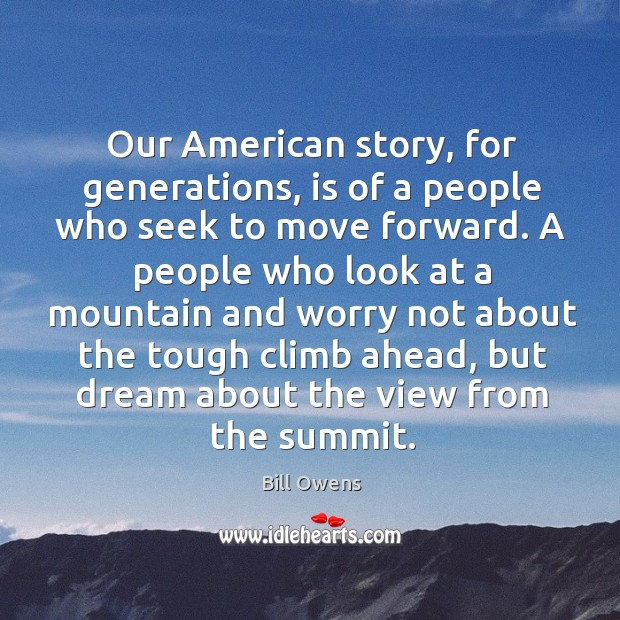 Our american story, for generations, is of a people who seek to move forward. Image