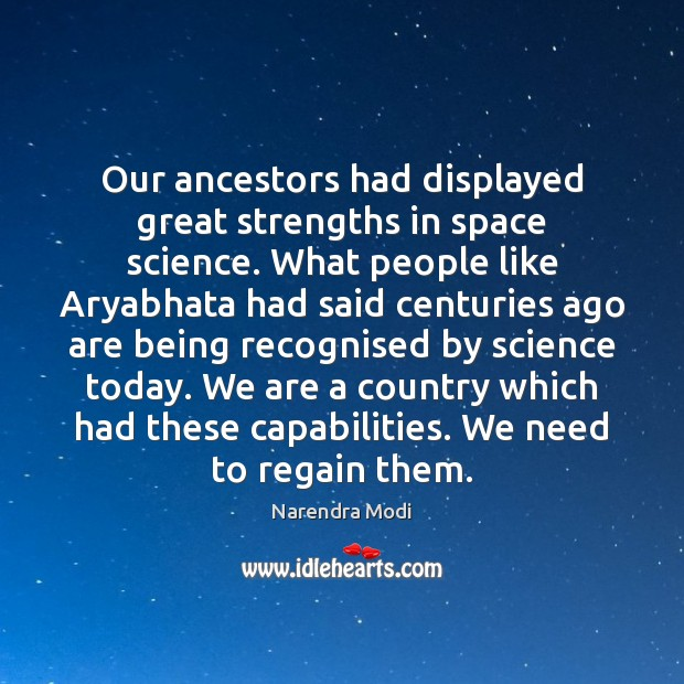 Our ancestors had displayed great strengths in space science. What people like Image