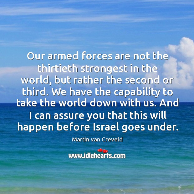 Our armed forces are not the thirtieth strongest in the world, but Image