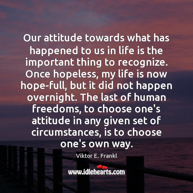 Our attitude towards what has happened to us in life is the Image