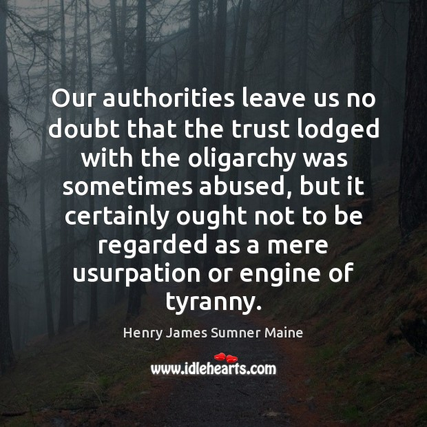 Our authorities leave us no doubt that the trust lodged with the Henry James Sumner Maine Picture Quote