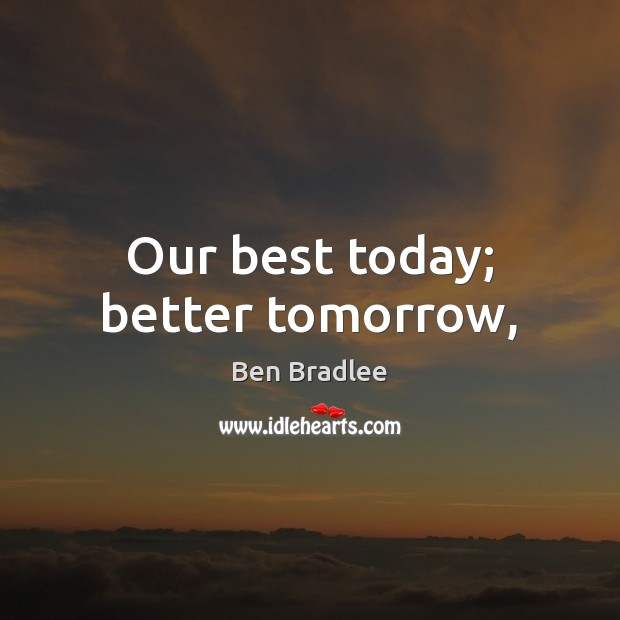 Image, Our best today; better tomorrow,