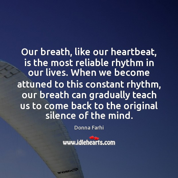 Image, Our breath, like our heartbeat, is the most reliable rhythm in our