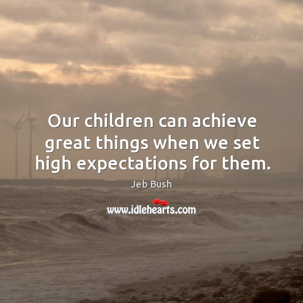 Our children can achieve great things when we set high expectations for them. Image