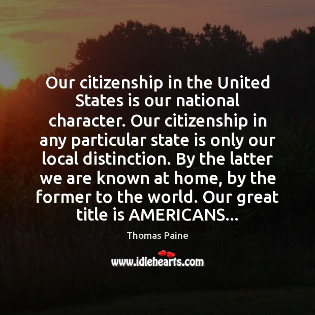 Image, Our citizenship in the United States is our national character. Our citizenship